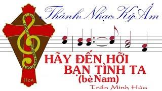 HÃY ĐẾN HỠI BẠN TÌNH TA (bè Nam) Trần Minh Hứa | Hay Den Hoi Ban Tinh Ta be Nam | Tran Minh Hua