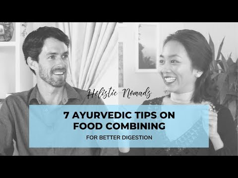 7 Ayurvedic Tips on Food Combining for Better Digestion