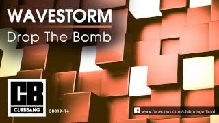 WAVESTORM - Drop The Bomb