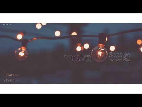 [Vietsub+Lyrics] Vanessa Hudgens ft. Zac Efron - Gotta go my own way