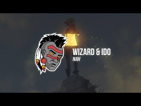 Wizard & Ido - Nah