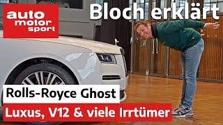 Rolls-Royce Ghost (2020) Luxus, V12  viele Irrtümer - Bloch erklärt 119  auto motor und sport