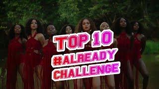 TOP 10 BEST ALREADY CHALLENGE   NOTORIOUZ