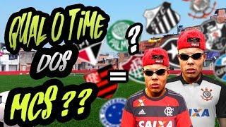DESAFIO QUAL É O TIME DOS MCS (QUAL TIME OS MCS TORCEM?)