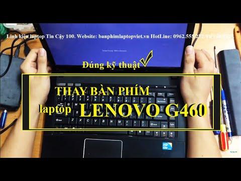 Hướng dẫn thay bàn phím laptop lenovo G460