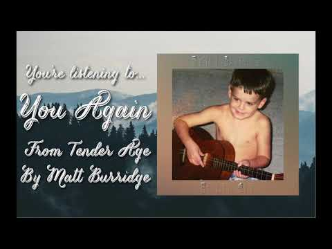You Again (Tender Age Album Stream) | Matt Burridge Music