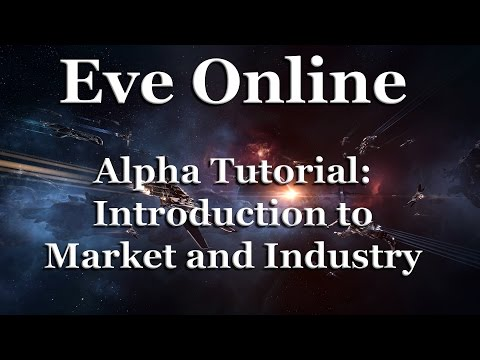 Eve Online - Alpha Tutorial #7 - Introduction to Market & Industry