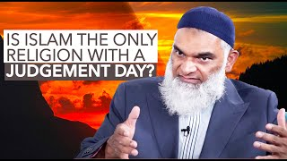 Is Islam The Only Religion That Has Judgment Day? | Dr. Shabir Ally