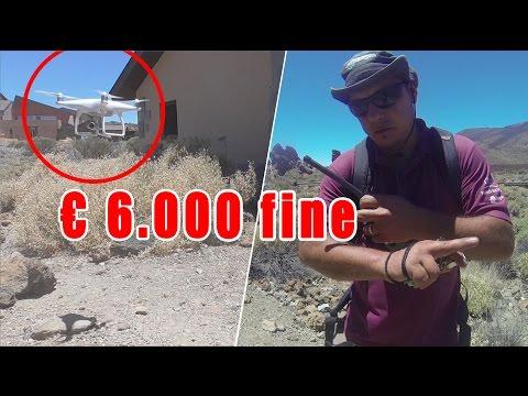 6000 euros fine for flying a drone in national park El Teide, Tenerife, Spain!!!