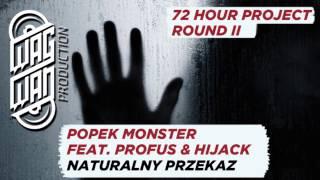 72 HOUR PROJECT PT.2 - POPEK, HIJACK, PROFUS - NATURALNY PRZEKAZ