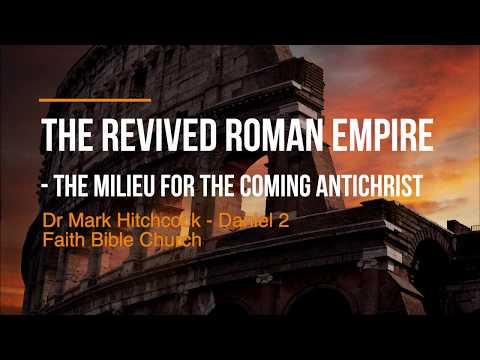 The Revived Roman Empire - Daniel - Dr Mark Hitchcock
