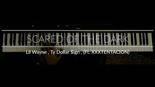 Scared Of The Dark - Lil Wayne , Ty Dollar $ign (Ft. XXXTENTACION) | Piano Cover