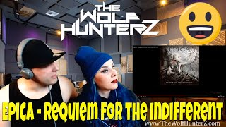 Epica - Requiem for the Indifferent (Lyrics) THE WOLF HUNTERZ REACTIONS