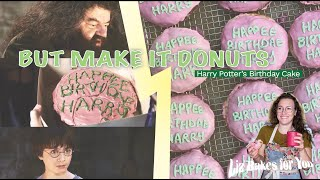 But Make It Donuts: Harry Potter's Birthday Cake
