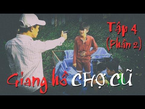 Giang Hồ Chợ Cũ (Phần 2) - Tập 4: Trò Chơi Kết Thúc - Con Nit channel
