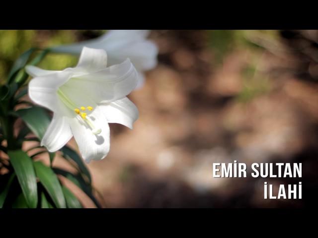 Müziksiz İlahiler - Emir Sultan