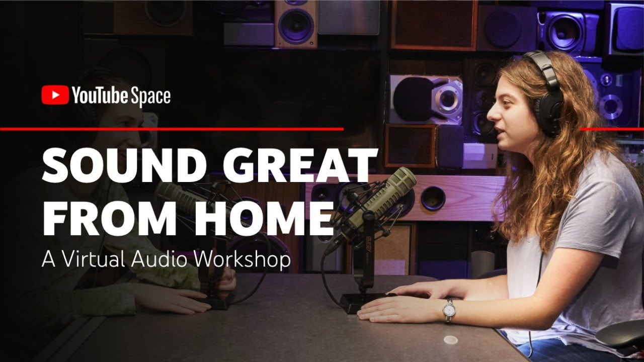 LIVE Workshop: Audio Tips and Tricks to Sound Great From Home