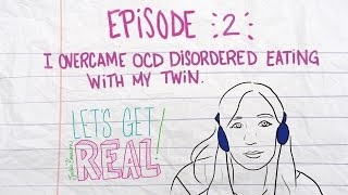 I Overcame OCD Disordered Eating With My Twin | LET'S GET REAL