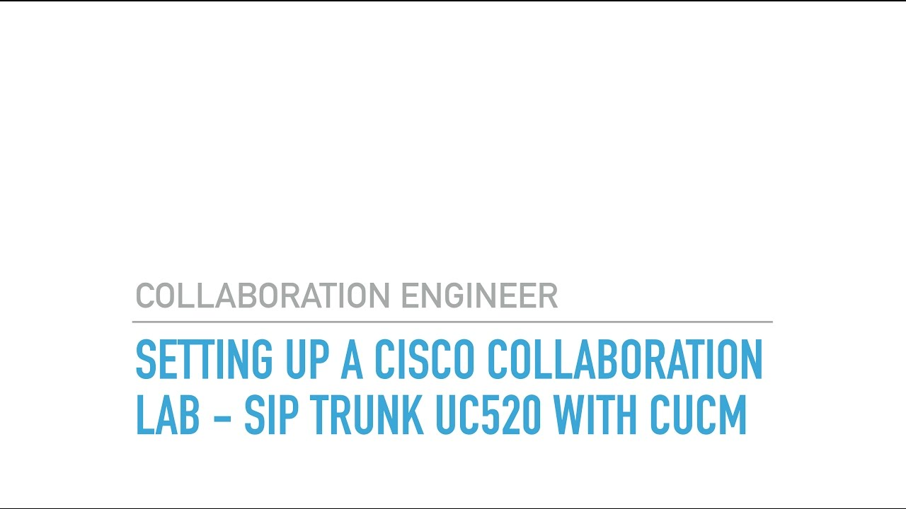Setting up a CIsco Collaboration Lab SIP Trunk from UC520 to CUCM