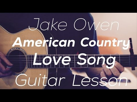 Jake Owen - American Country Love Song - Guitar Lesson (Chords and Strumming)