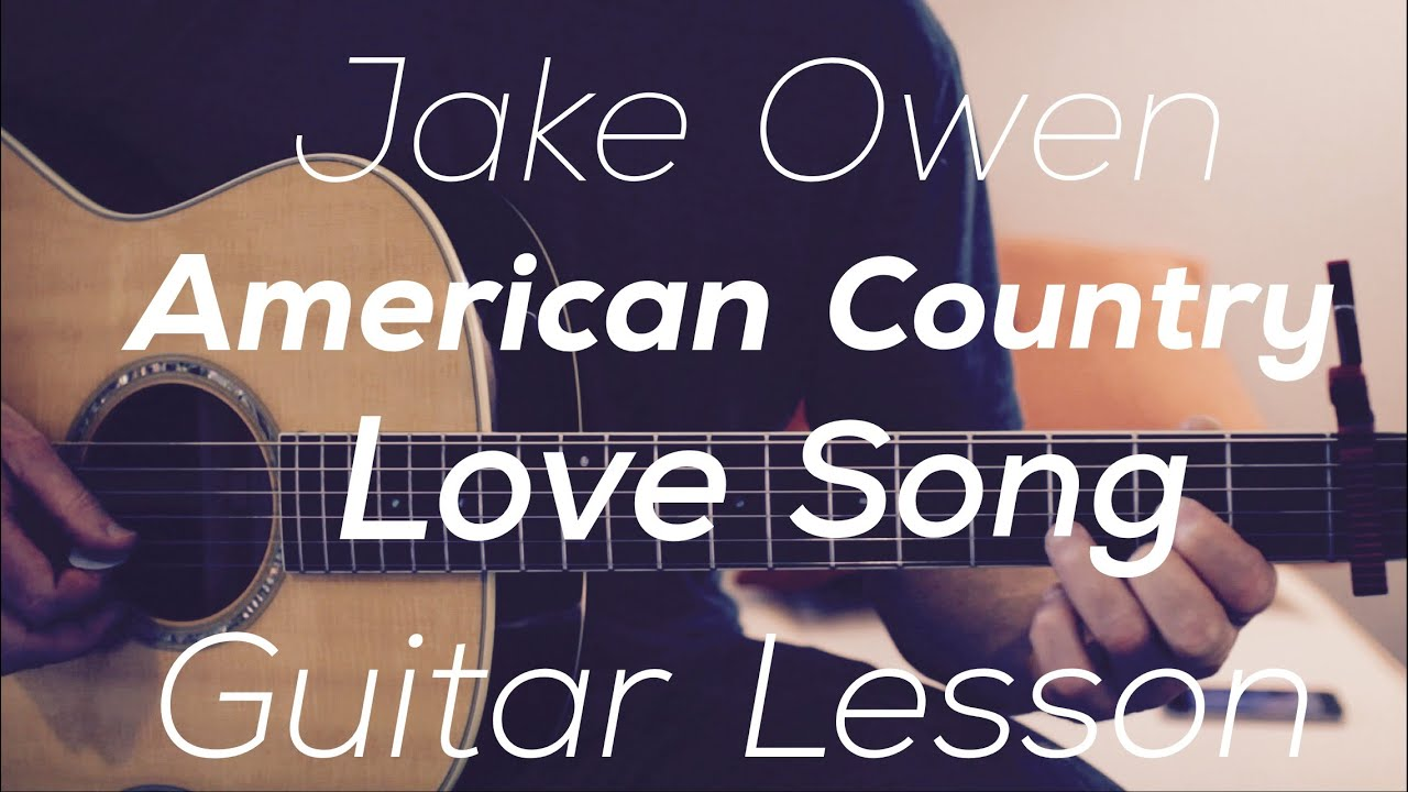 Jake Owen American Country Love Song Guitar Lesson Chords And