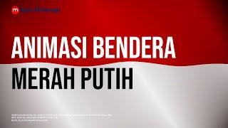 Animasi Bendera Merah Putih (HD)