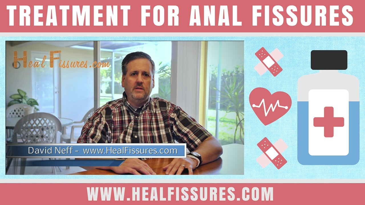 Treatment For Anal Fissures - Natural Cure To End Your -1707