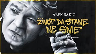 Alen Sakic - Zivot da stane ne sme (Official Video)