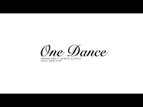 Drake ft  Wizkid & Kyla - One Dance (Sulli 2018 Flip) [Free Download]