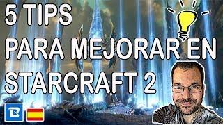 5 TIPS PARA MEJORAR EN STARCRAFT 2