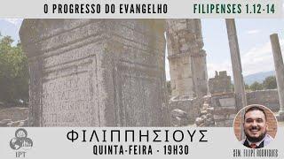 O progresso do evangelho - Filipenses 1.12-14