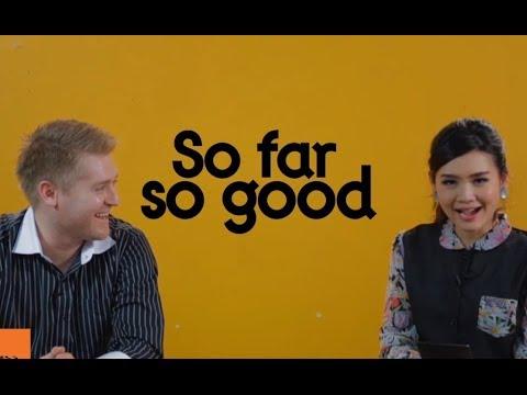 So Far, So Good ไม่ได้แปลว่า ไกลมาก ดีมาก นะ ๕๕๕