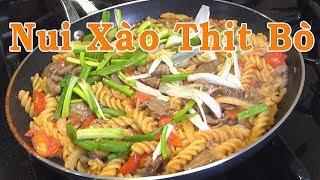 Nui Xào Thịt Bò - Ngon Đơn Giản Tại Nhà - Nguyễn Hải