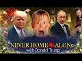 NEVER HOME ALONE with Donald trump