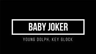 Young Dolph Key Glock Baby Joker Lyrics.mp3