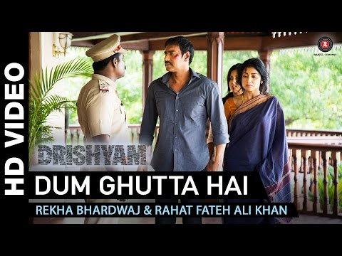 Dum Ghutta Hai Video Song - Drishyam
