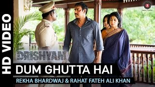 Dum Ghutta Hai Video Song | Drishyam (2015)