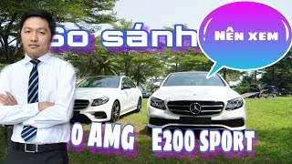 So sánh Mercedes E200 Sport và Mercedes E300 AMG - nên xem khi quyết định mua Mercedes E class