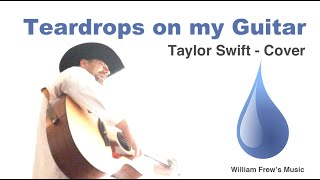 Teardrops On My Guitar - Cover - Taylor Swift