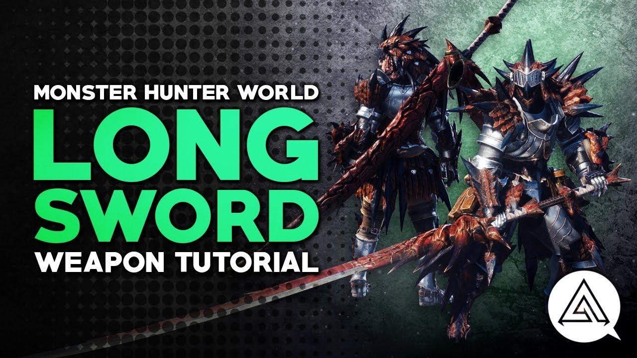 Download Monster Hunter World | Long Sword Tutorial