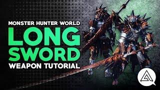Monster Hunter World | Long Sword Tutorial