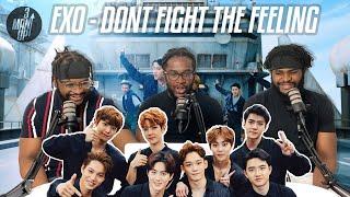 EXO 엑소 'Don't fight the feeling' MV | Reaction!