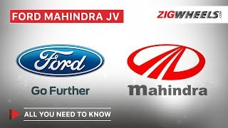 Ford Mahindra Enter New JV | All You Need to Know | ZigWheels.com