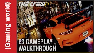 The crew 2 - The crew 2 gameplay on PC/xbox/PS4-Best cars racing games of 2017 BY {Gaming World}