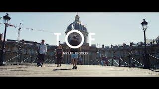 Смотреть клип Tof - My Life Is Good