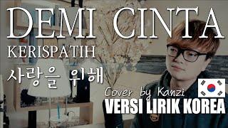 Demi Cinta | Kerispatih | VERSI KOREA Cover by Kanzi