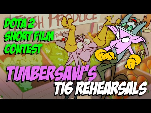 TIMBERSAW'S TI6 REHEARSALS: Director's CUT! - Dota 2 Short Film Contest