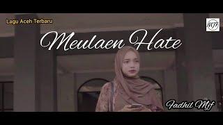 Lagu Aceh Terbaru - Meulaen Hate - Bidjeh -