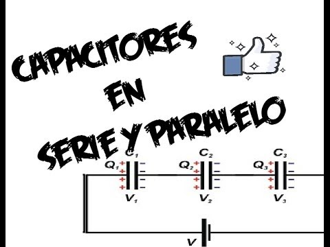 Capacitores En Serie Y Paralelo Youtube