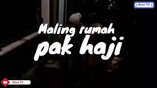 Maling Dirumah Pak Haji , ,,,, Ngakak Abis